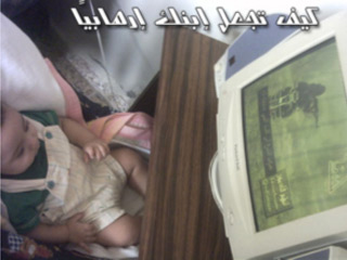 Have your son watch computer screens displaying scenes of Jihad.
