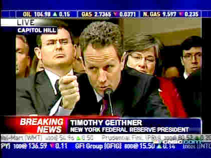 Timothy Geithner, New York Federal Reserve President, testifying at Senate Banking Committee