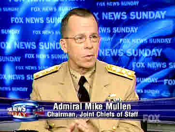 Admiral Mike Mullen, Chairman, Joint Chiefs of Staff <font face=Arial size=-2>(Source: Fox)</font>