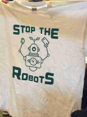 Stop the Robots T-shirt